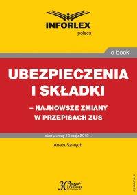Ubezpieczenia i składki – najnowsze zmiany w przepisach ZUS - Przemysław Jeżek - ebook
