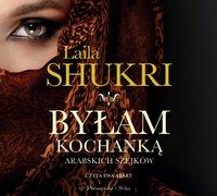 Byłam kochanką arabskich szejków - Laila Shukri - audiobook
