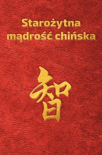 Starożytna mądrość chińska w sentencjach