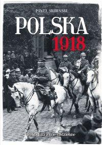 Polska 1918 - Paweł Skibiński - ebook