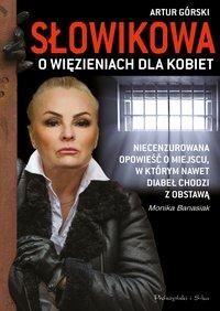 Słowikowa o więzieniach dla kobiet - Monika Banasiak - ebook