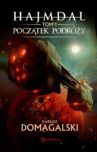 Hajmdal. Tom 1. Początek podróży - Dariusz Domagalski - ebook