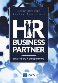 HR Business Partner. Rola. Filary. Perspektywy