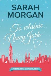 To właśnie Nowy Jork - Sarah Morgan - ebook