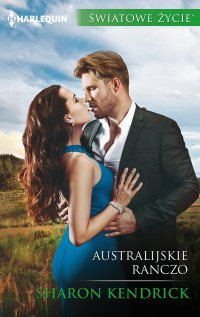 Australijskie ranczo - Sharon Kendrick - ebook