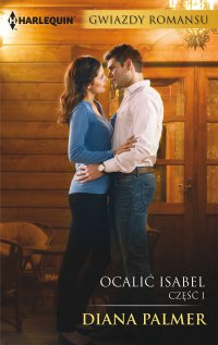 Ocalić Isabel. Część 1 - Diana Palmer - ebook