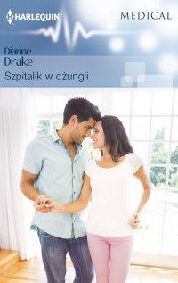 Szpitalik w dżungli - Dianne Drake - ebook