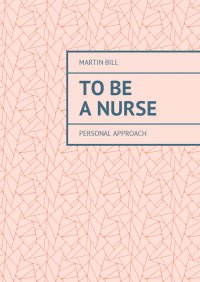 To be a Nurse - Martin Bill - ebook