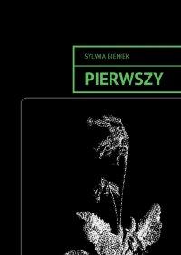 Pierwszy - Sylwia Bieniek - ebook