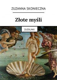Złote myśli - Zuzanna Skonieczna - ebook