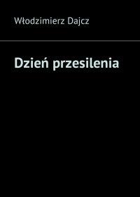 Dzień przesilenia - Włodzimierz Dajcz - ebook