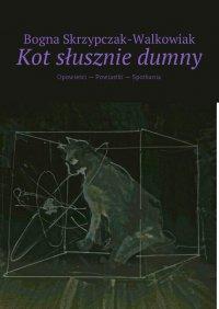 Kot słusznie dumny - Bogna Skrzypczak-Walkowiak - ebook