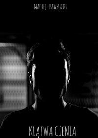 Klątwa cienia - Maciej Pawłucki - ebook