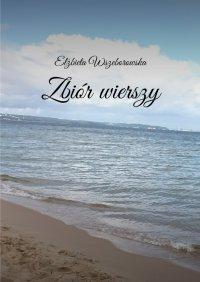 Zbiór wierszy - Wszeborowska Elżbieta - ebook