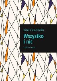Wszystko inic - Rafał Ciepielowski - ebook
