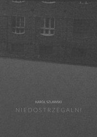 Niedostrzegalni - Karol Szlawski - ebook