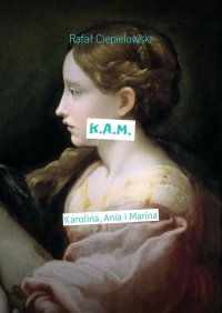K.A.M. - Rafał Ciepielowski - ebook