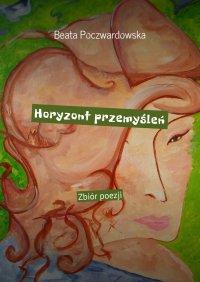 Horyzont przemyśleń - Beata Poczwardowska - ebook