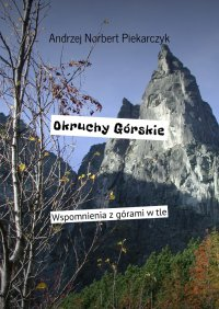 Okruchy Górskie - Andrzej Piekarczyk - ebook