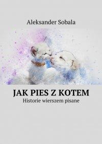 Jakpies zkotem - Aleksander Sobala - ebook