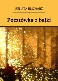 Pocztówka z bajki - Renata Blicharz - ebook
