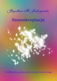 Samoakceptacja - Bogusława M. Andrzejewska - ebook