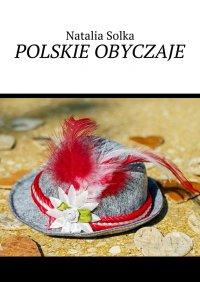Polskie obyczaje - Natalia Solka - ebook