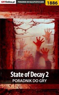 """State of Decay 2 - poradnik do gry - Łukasz """"Qwert"""" Telesiński - ebook"""
