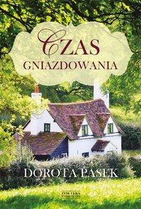 Czas gniazdowania - Dorota Pasek - ebook