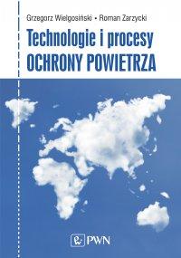 Technologie i procesy ochrony powietrza - Grzegorz Wielgosiński - ebook