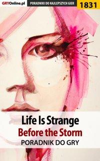 """Life Is Strange: Before the Storm - poradnik do gry - Radosław """"Wacha"""" Wasik - ebook"""