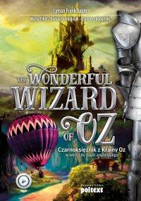 The Wonderful Wizard of Oz. Czarnoksiężnik z Krainy Oz w wersji do nauki angielskiego - Lyman Frank Baum - audiobook