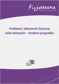 Problemy i aktywność fizyczna osób starszych – studium przypadku - Monika Salitra - ebook