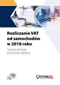 Rozliczanie VAT od samochodów w 2018 roku