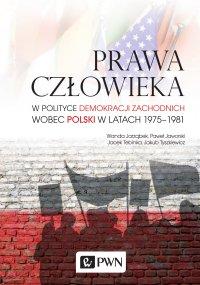 Prawa człowieka w polityce demokracji zachodnich wobec Polski w latach 1975-1981 - Wanda Jarząbek - ebook
