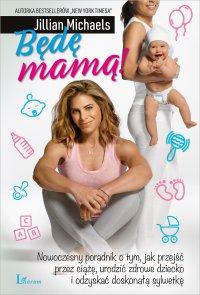 Będę Mamą! - Jillian Michaels - ebook