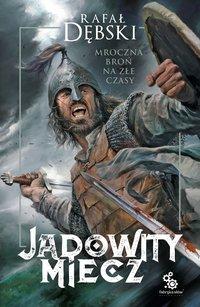 Jadowity miecz - Rafał Dębski - ebook