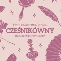 Cześnikówny - Józef Ignacy Kraszewski - audiobook