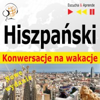 Hiszpański. Konwersacje na wakacje: De vacaciones - Dorota Guzik - audiobook