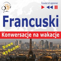 Francuski. Konwersacje na wakacje: Conversations de vacances - Dorota Guzik - audiobook