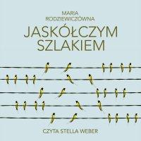 Jaskółczym szlakiem - Maria Rodziewiczówna - audiobook