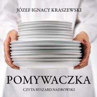 Pomywaczka - Józef Ignacy Kraszewski - audiobook