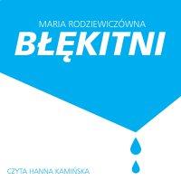 Błękitni - Maria Rodziewiczówna - audiobook