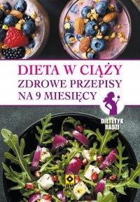 Dieta w ciąży. Zdrowe przepisy na 9 miesięcy - Magdalena Czyrynda-Koleda - ebook