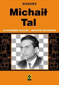 Michaił Tal - Aleksander Rajecki - ebook