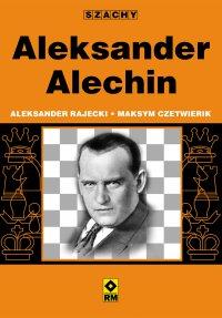 Aleksander Alechin - Aleksander Rajecki - ebook