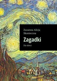 Zagadki - Zuzanna Skonieczna - ebook