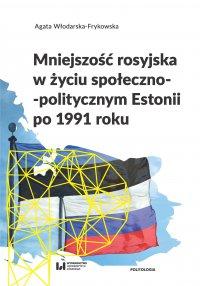 Mniejszość rosyjska w życiu społeczno-politycznym Estonii po 1991 roku