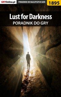 """Lust for Darkness - poradnik do gry - Radosław """"Wacha"""" Wasik - ebook"""