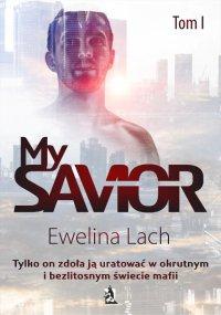 My Savior. Tom I - Ewelina Lach - ebook